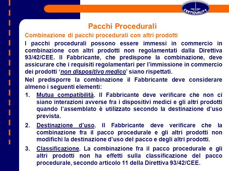 Pacchi Procedurali Combinazione di pacchi procedurali con altri prodotti I pacchi procedurali possono essere immessi in commercio in combinazione con