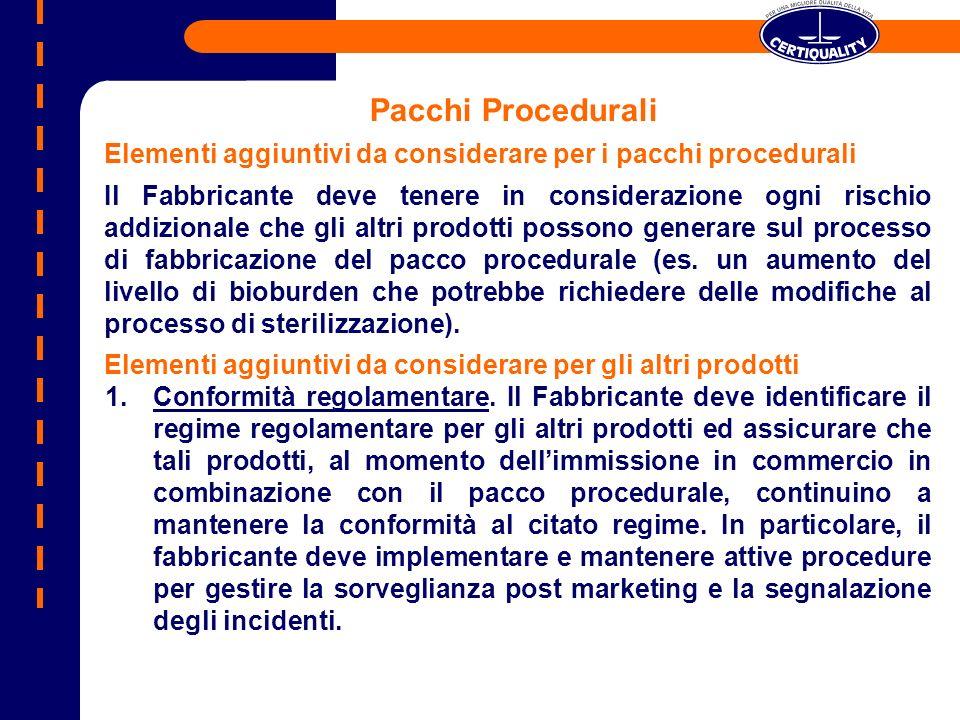 Pacchi Procedurali Elementi aggiuntivi da considerare per i pacchi procedurali Il Fabbricante deve tenere in considerazione ogni rischio addizionale c