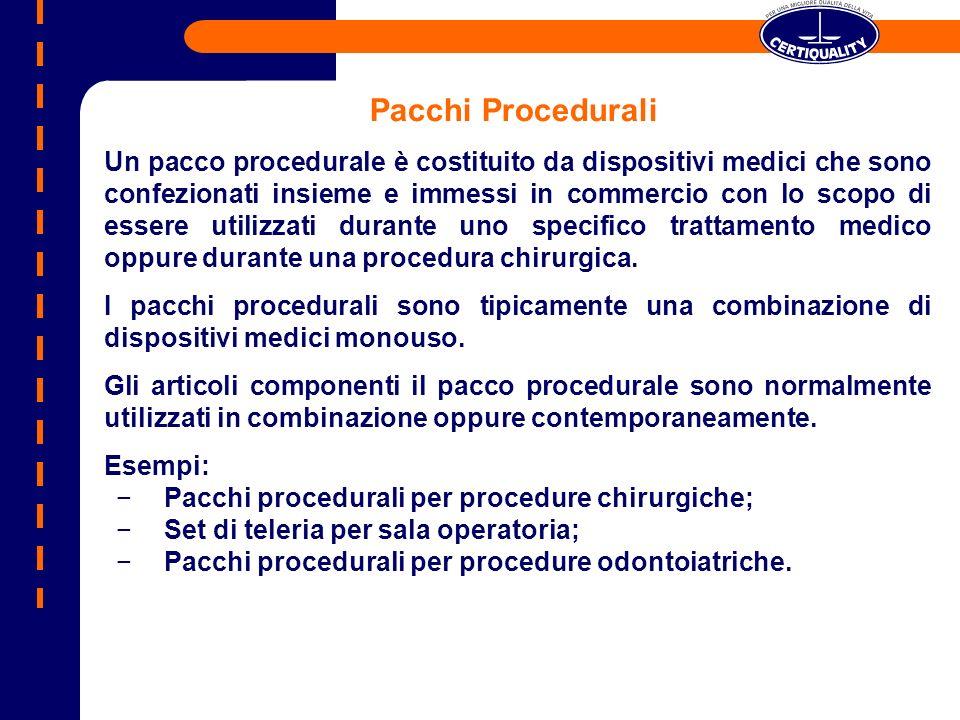 Pacchi Procedurali Un pacco procedurale è costituito da dispositivi medici che sono confezionati insieme e immessi in commercio con lo scopo di essere
