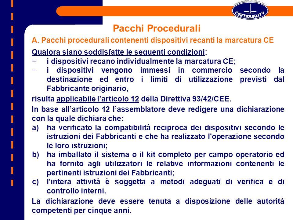 A. Pacchi procedurali contenenti dispositivi recanti la marcatura CE Qualora siano soddisfatte le seguenti condizioni: i dispositivi recano individual