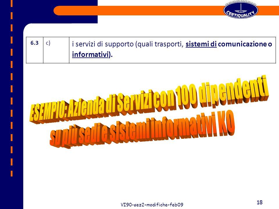 18 VI90-sez2-modifiche-feb09 18 6.3c) i servizi di supporto (quali trasporti, sistemi di comunicazione o informativi).