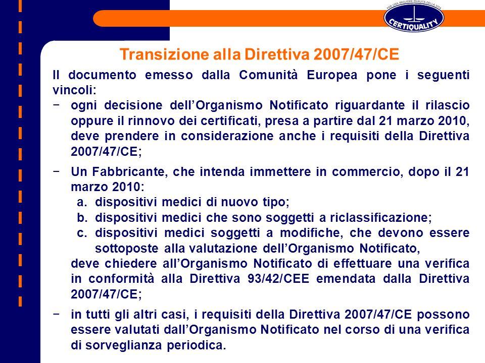 Il documento emesso dalla Comunità Europea pone i seguenti vincoli: ogni decisione dellOrganismo Notificato riguardante il rilascio oppure il rinnovo
