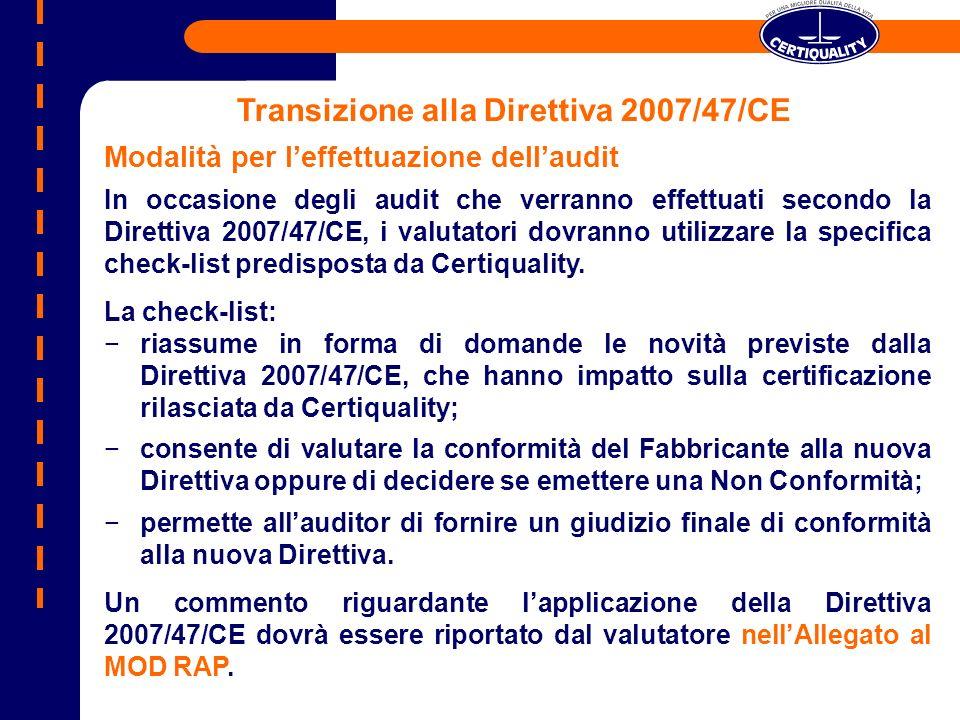 Transizione alla Direttiva 2007/47/CE Modalità per leffettuazione dellaudit In occasione degli audit che verranno effettuati secondo la Direttiva 2007
