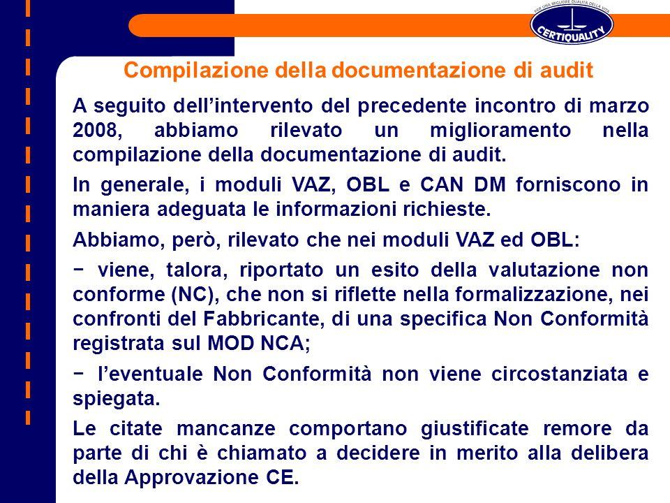Compilazione della documentazione di audit A seguito dellintervento del precedente incontro di marzo 2008, abbiamo rilevato un miglioramento nella com