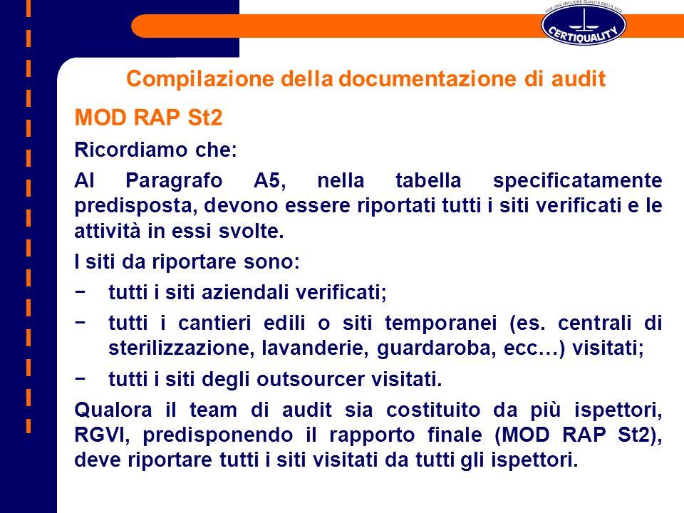 MOD RAP St2 Ricordiamo che: Al Paragrafo A5, nella tabella specificatamente predisposta, devono essere riportati tutti i siti verificati e le attività