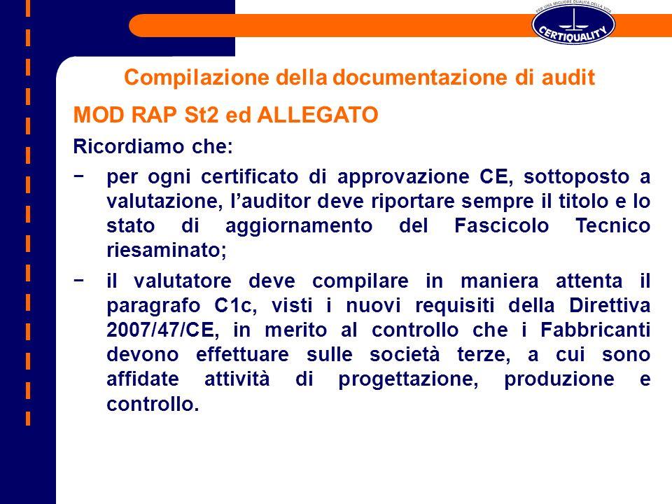 MOD RAP St2 ed ALLEGATO Ricordiamo che: per ogni certificato di approvazione CE, sottoposto a valutazione, lauditor deve riportare sempre il titolo e