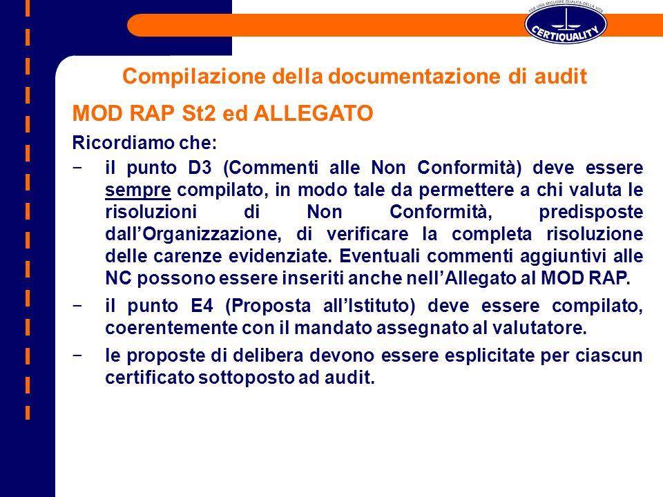 Compilazione della documentazione di audit MOD RAP St2 ed ALLEGATO Ricordiamo che la compilazione del punto D4 (Proposta di audit suppletivo/addizionale) deve essere attentamente valutata.