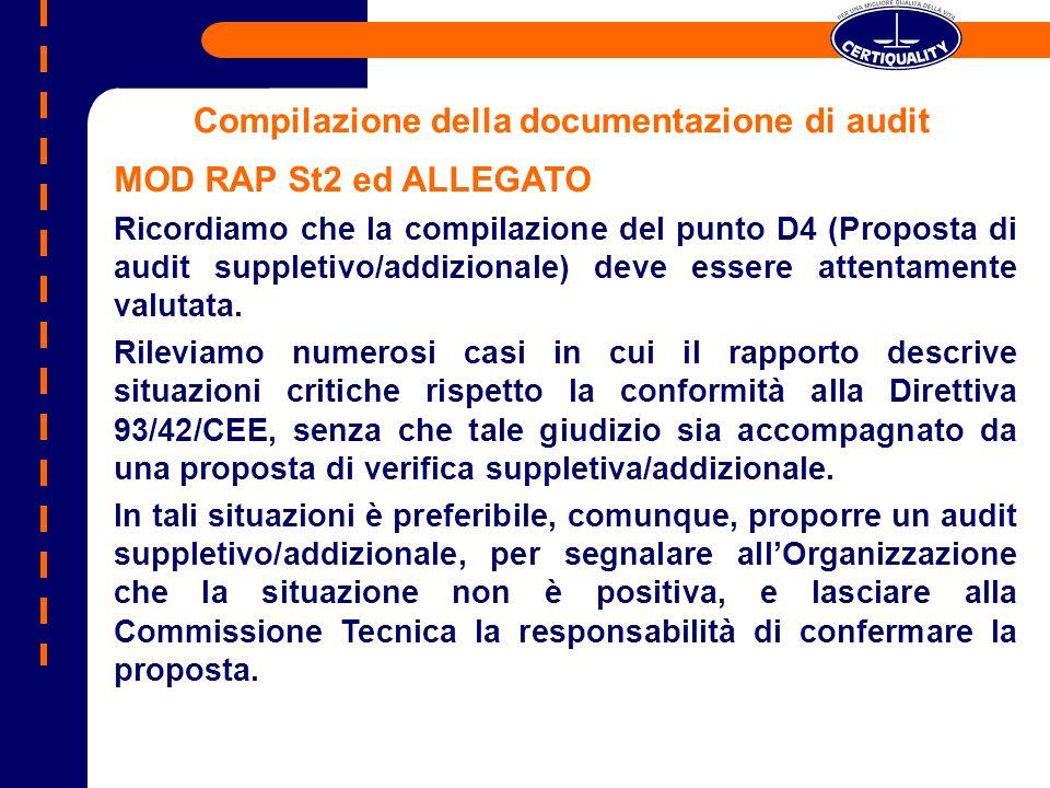 Compilazione della documentazione di audit MOD RAP St2 ed ALLEGATO Ricordiamo che la compilazione del punto D4 (Proposta di audit suppletivo/addiziona