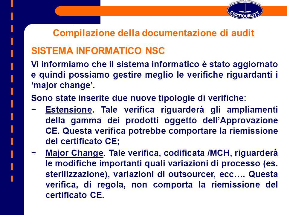 Compilazione della documentazione di audit SISTEMA INFORMATICO NSC Vi informiamo che il sistema informatico è stato aggiornato e quindi possiamo gesti