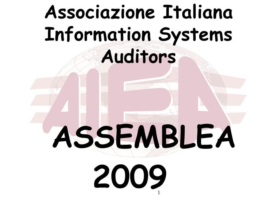 1 Associazione Italiana Information Systems Auditors ASSEMBLEA 2009