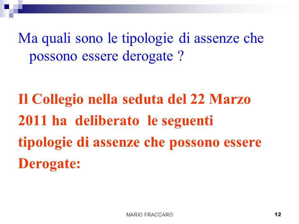 MARIO FRACCARO12 Ma quali sono le tipologie di assenze che possono essere derogate .