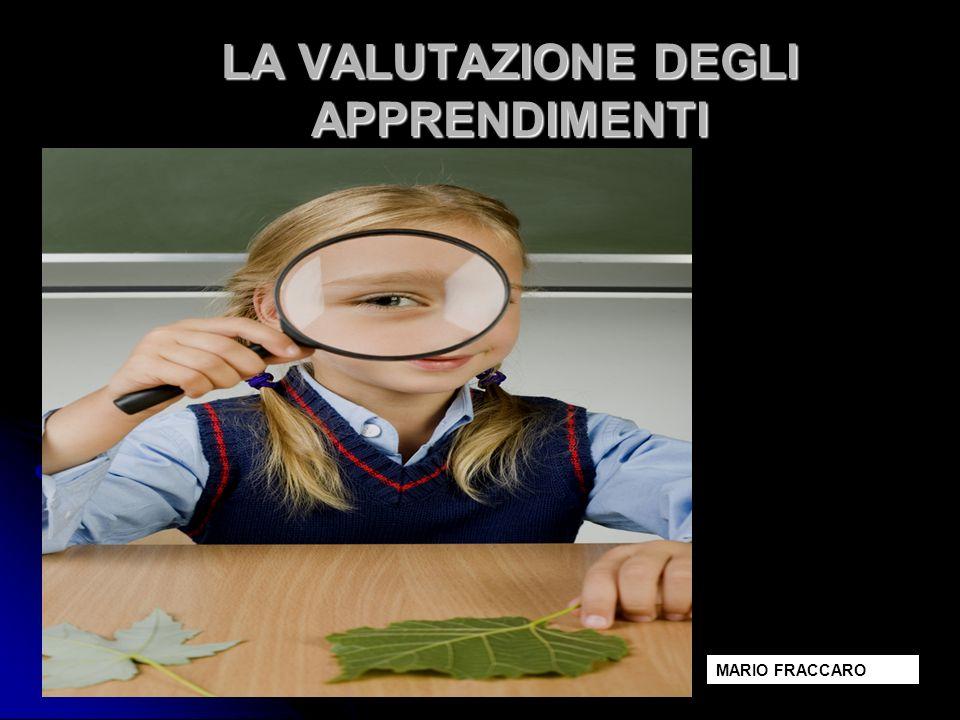 LA VALUTAZIONE DEGLI APPRENDIMENTI MARIO FRACCARO