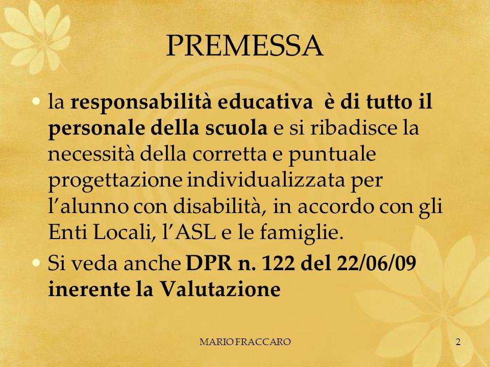 MARIO FRACCARO2 PREMESSA la responsabilità educativa è di tutto il personale della scuola e si ribadisce la necessità della corretta e puntuale proget