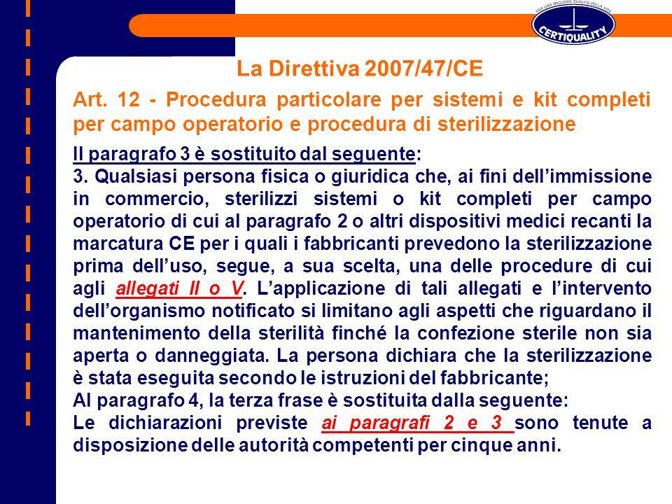 La Direttiva 2007/47/CE Art. 12 - Procedura particolare per sistemi e kit completi per campo operatorio e procedura di sterilizzazione Il paragrafo 3