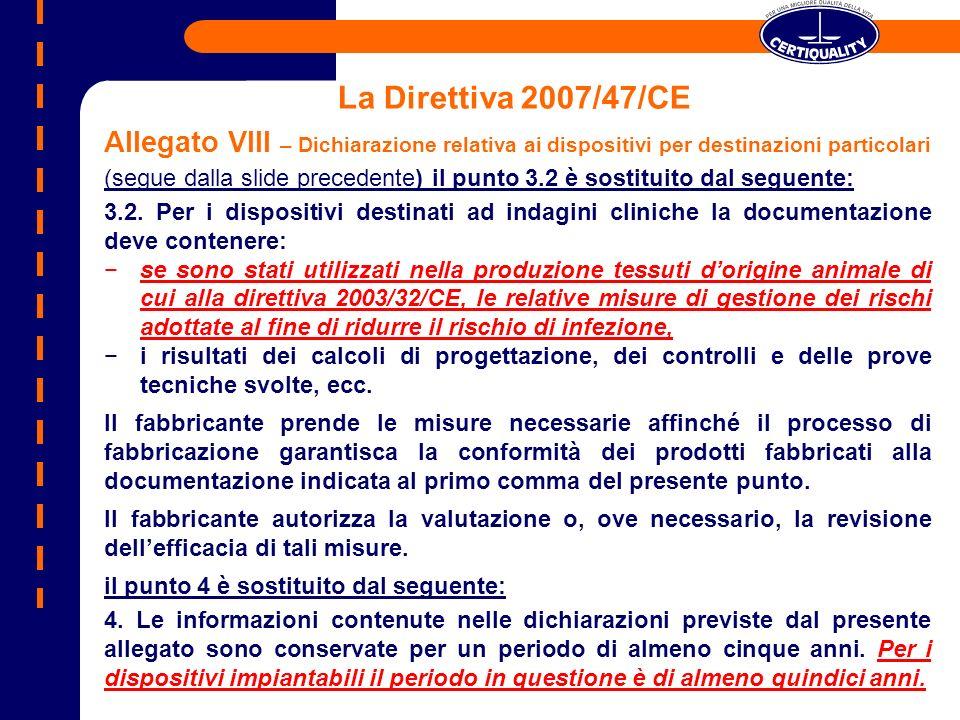 La Direttiva 2007/47/CE Allegato VIII – Dichiarazione relativa ai dispositivi per destinazioni particolari (segue dalla slide precedente) il punto 3.2