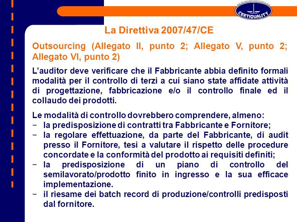 Outsourcing (Allegato II, punto 2; Allegato V, punto 2; Allegato VI, punto 2) Lauditor deve verificare che il Fabbricante abbia definito formali modal