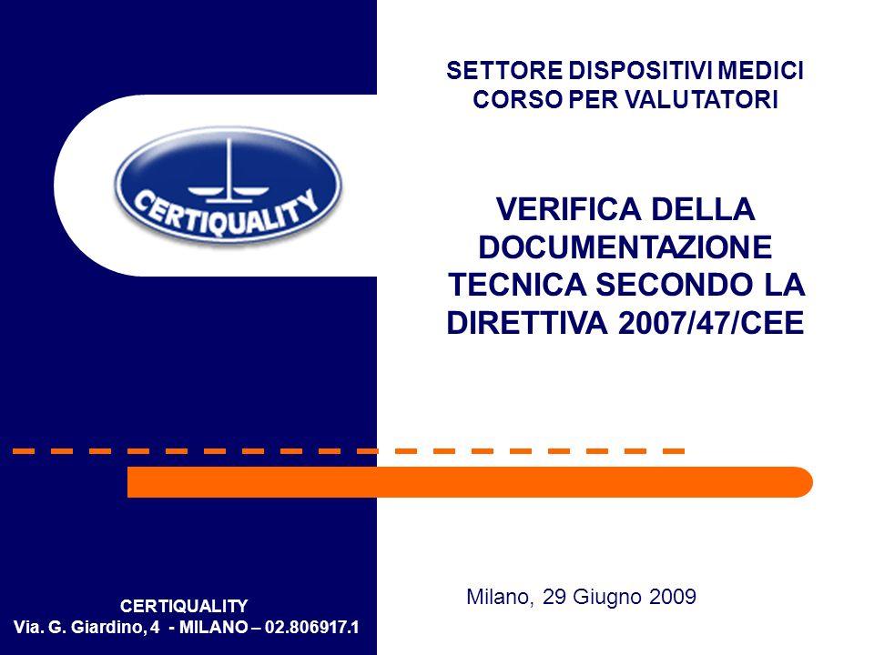 CERTIQUALITY Via. G. Giardino, 4 - MILANO – 02.806917.1 SETTORE DISPOSITIVI MEDICI CORSO PER VALUTATORI VERIFICA DELLA DOCUMENTAZIONE TECNICA SECONDO