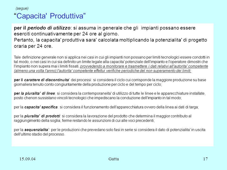 15.09.04Gatta17 per il periodo di utilizzo: si assuma in generale che gli impianti possano essere eserciti continuativamente per 24 ore al giorno. Per