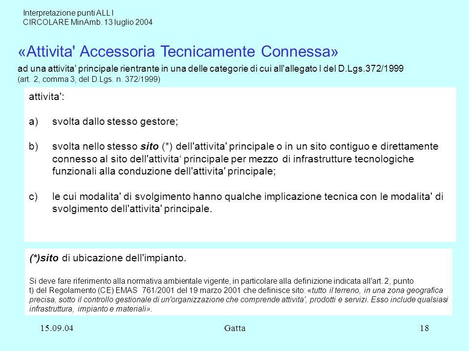 15.09.04Gatta18 «Attivita' Accessoria Tecnicamente Connessa» ad una attivita' principale rientrante in una delle categorie di cui all'allegato I del D