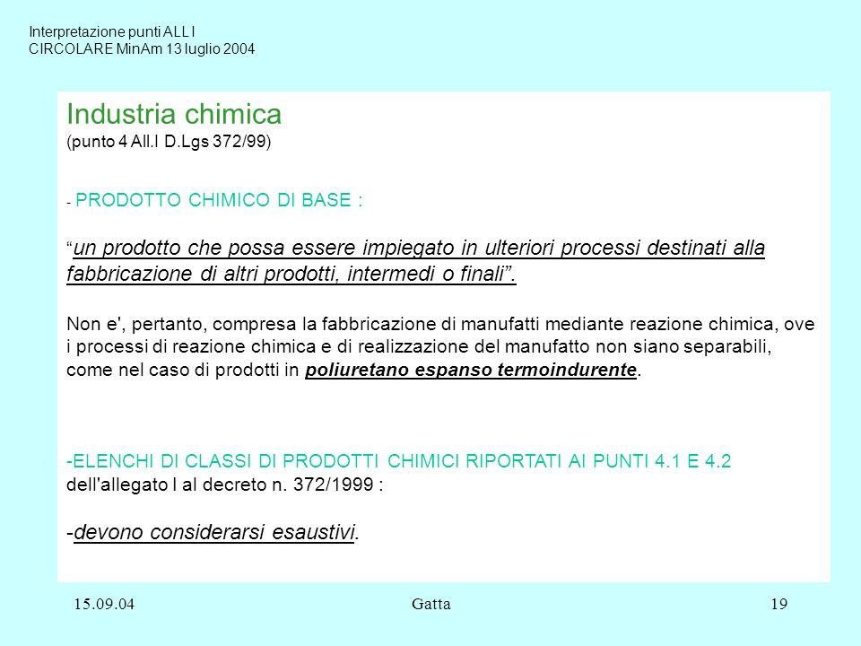 15.09.04Gatta19 Industria chimica (punto 4 All.I D.Lgs 372/99) - PRODOTTO CHIMICO DI BASE : un prodotto che possa essere impiegato in ulteriori proces