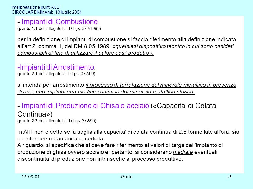 15.09.04Gatta25 - Impianti di Combustione. (punto 1.1 dell'allegato I al D.Lgs. 372/1999) per la definizione di impianti di combustione si faccia rife
