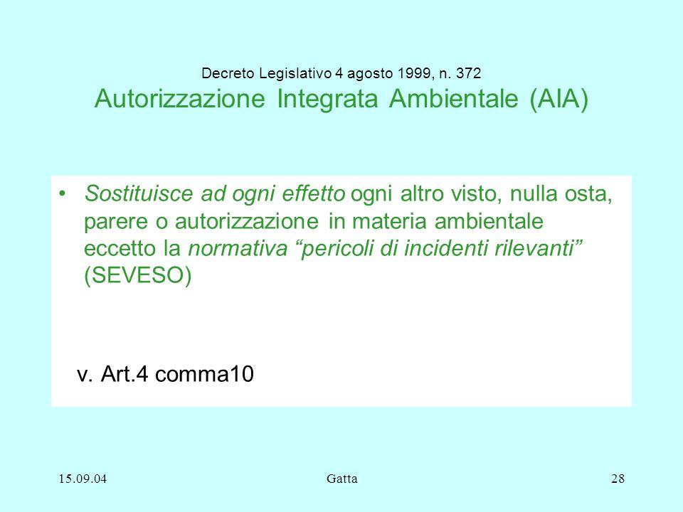15.09.04Gatta28 Decreto Legislativo 4 agosto 1999, n. 372 Autorizzazione Integrata Ambientale (AIA) Sostituisce ad ogni effetto ogni altro visto, null