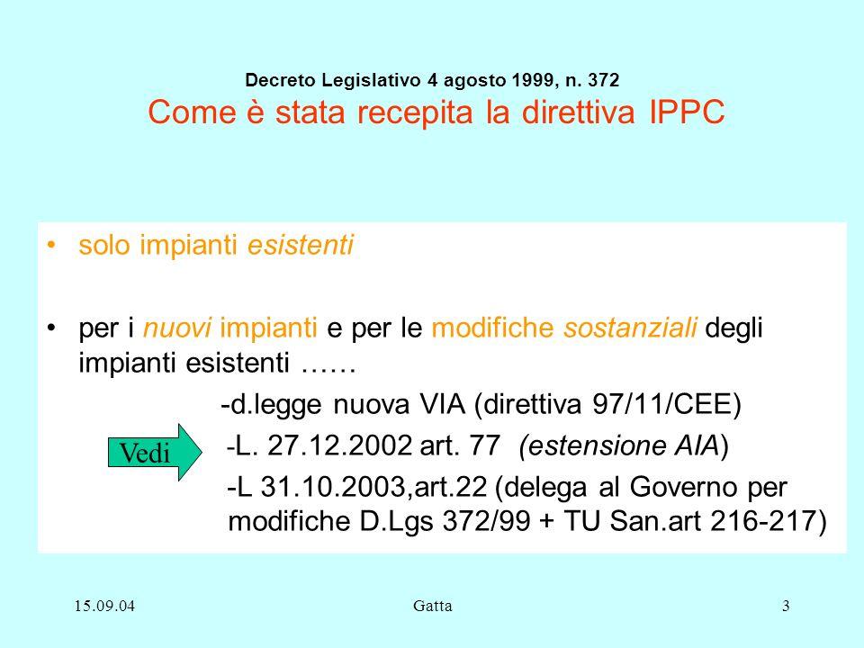 15.09.04Gatta3 Decreto Legislativo 4 agosto 1999, n. 372 Come è stata recepita la direttiva IPPC solo impianti esistenti per i nuovi impianti e per le