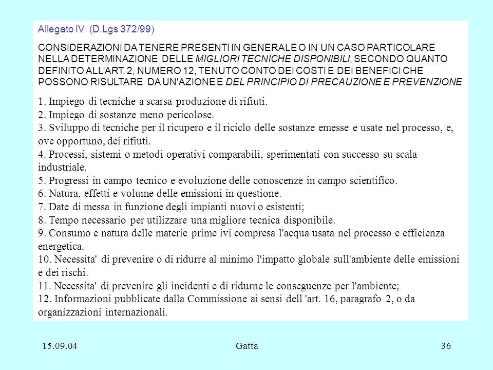 15.09.04Gatta36 Allegato IV (D.Lgs 372/99) CONSIDERAZIONI DA TENERE PRESENTI IN GENERALE O IN UN CASO PARTICOLARE NELLA DETERMINAZIONE DELLE MIGLIORI