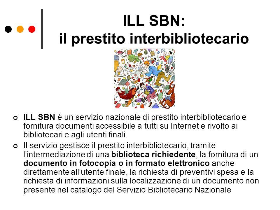 ILL SBN: il prestito interbibliotecario ILL SBN è un servizio nazionale di prestito interbibliotecario e fornitura documenti accessibile a tutti su In