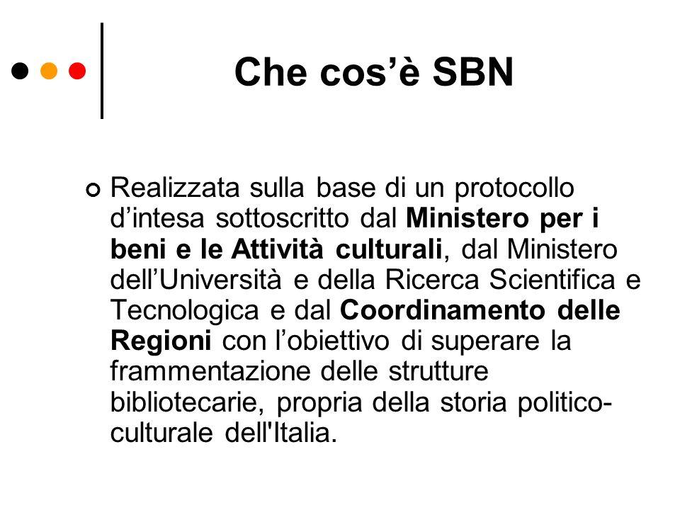 Che cosè SBN Realizzata sulla base di un protocollo dintesa sottoscritto dal Ministero per i beni e le Attività culturali, dal Ministero dellUniversit