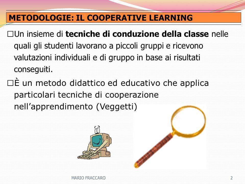Un insieme di tecniche di conduzione della classe nelle quali gli studenti lavorano a piccoli gruppi e ricevono valutazioni individuali e di gruppo in