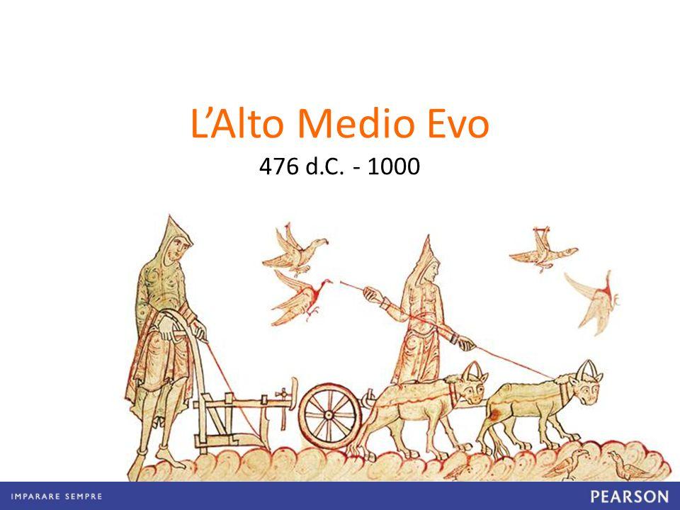 LAlto Medio Evo 476 d.C. - 1000