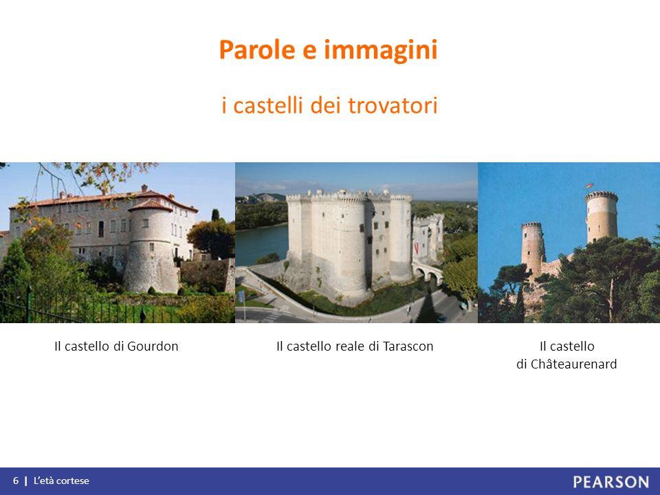 Il castello di GourdonIl castello reale di TarasconIl castello di Châteaurenard 6 | Letà cortese i castelli dei trovatori Parole e immagini