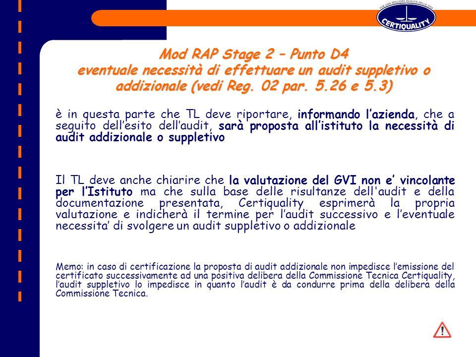 Mod RAP Stage 2 – Punto D4 eventuale necessità di effettuare un audit suppletivo o addizionale (vedi Reg.