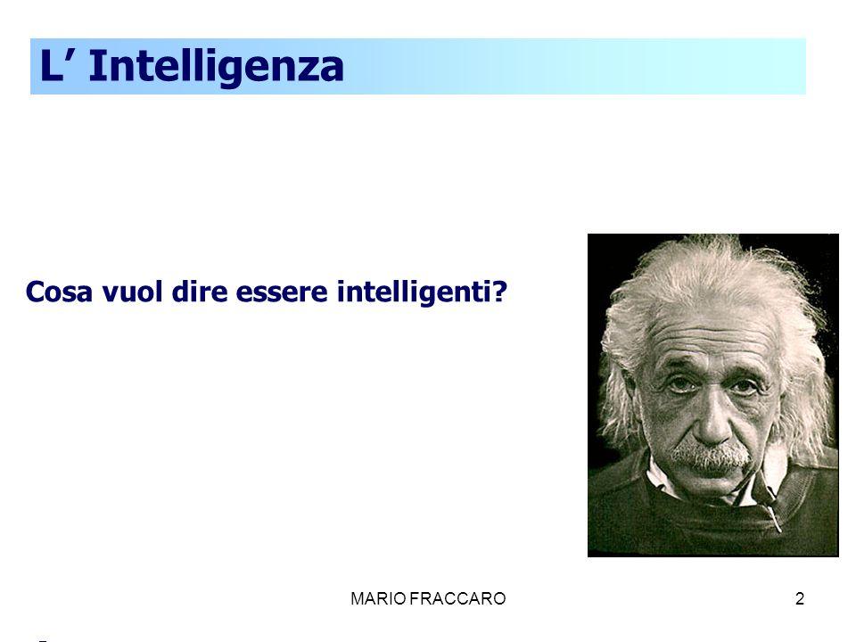 MARIO FRACCARO2 Cosa vuol dire essere intelligenti? - L Intelligenza