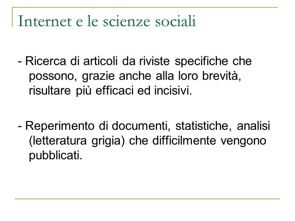 Internet e le scienze sociali - Ricerca di articoli da riviste specifiche che possono, grazie anche alla loro brevità, risultare più efficaci ed incis