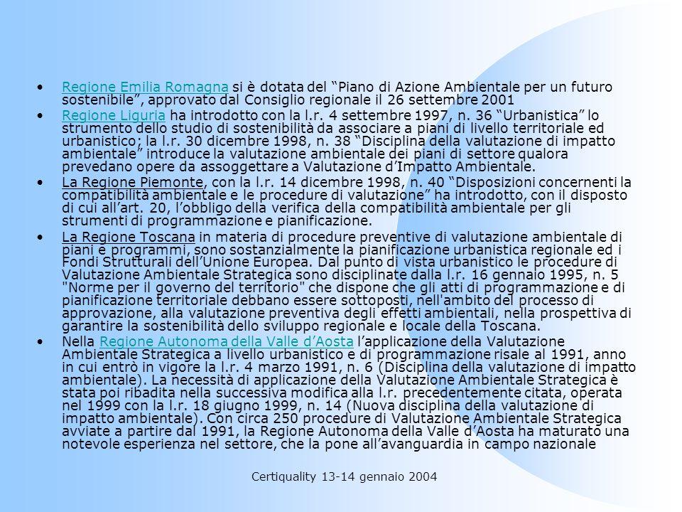 Certiquality 13-14 gennaio 2004 Regione Emilia Romagna si è dotata del Piano di Azione Ambientale per un futuro sostenibile, approvato dal Consiglio r