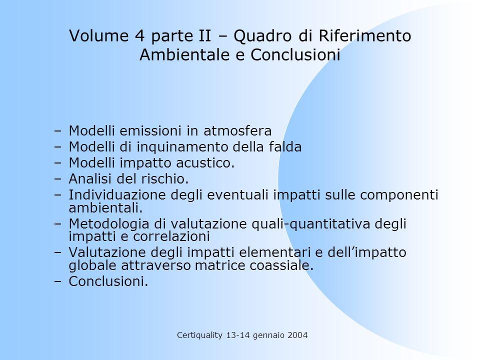Volume 4 parte II – Quadro di Riferimento Ambientale e Conclusioni –Modelli emissioni in atmosfera –Modelli di inquinamento della falda –Modelli impat