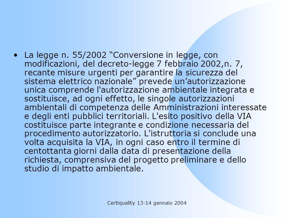 Certiquality 13-14 gennaio 2004 La legge n. 55/2002 Conversione in legge, con modificazioni, del decreto-legge 7 febbraio 2002,n. 7, recante misure ur