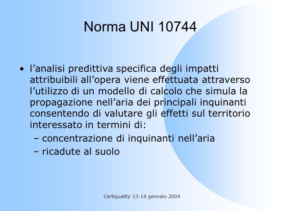Certiquality 13-14 gennaio 2004 Norma UNI 10744 lanalisi predittiva specifica degli impatti attribuibili allopera viene effettuata attraverso lutilizz