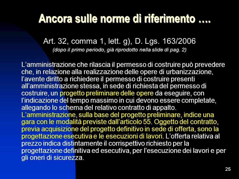 25 Ancora sulle norme di riferimento …. Art. 32, comma 1, lett. g), D. Lgs. 163/2006 (dopo il primo periodo, già riprodotto nella slide di pag. 2) Lam