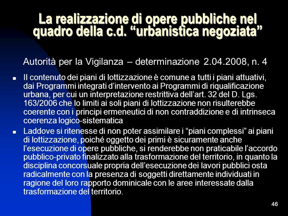 46 La realizzazione di opere pubbliche nel quadro della c.d. urbanistica negoziata Autorità per la Vigilanza – determinazione 2.04.2008, n. 4 Il conte