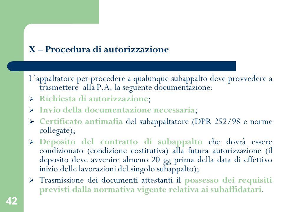 42 X – Procedura di autorizzazione Lappaltatore per procedere a qualunque subappalto deve provvedere a trasmettere alla P.A. la seguente documentazion