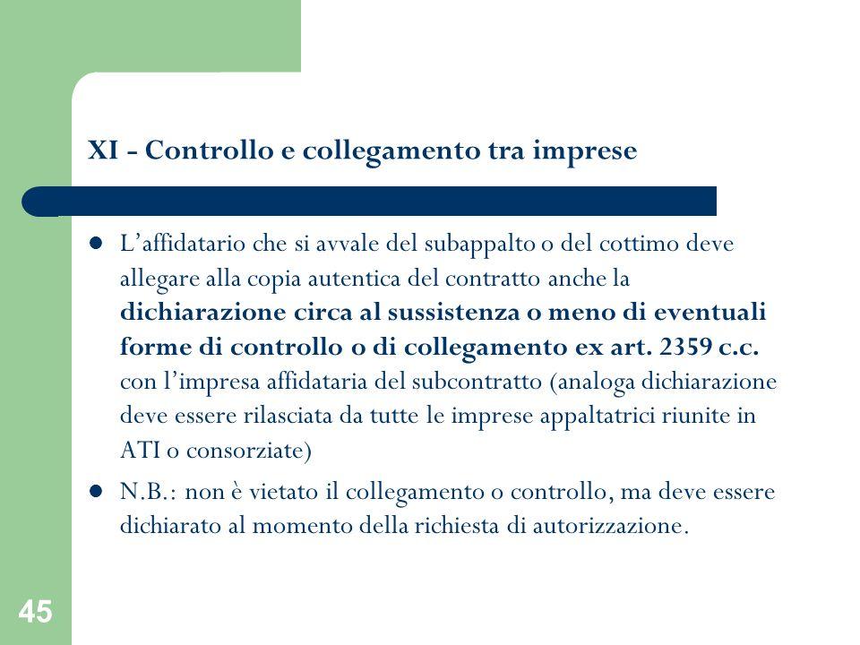 45 XI - Controllo e collegamento tra imprese Laffidatario che si avvale del subappalto o del cottimo deve allegare alla copia autentica del contratto