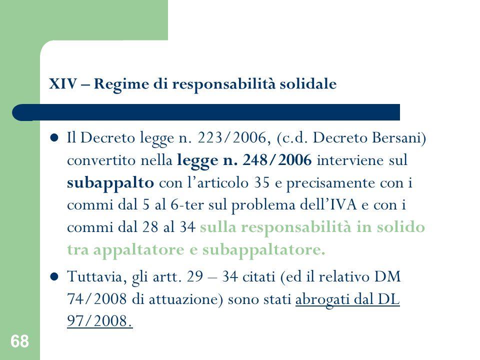 68 XIV – Regime di responsabilità solidale Il Decreto legge n. 223/2006, (c.d. Decreto Bersani) convertito nella legge n. 248/2006 interviene sul suba