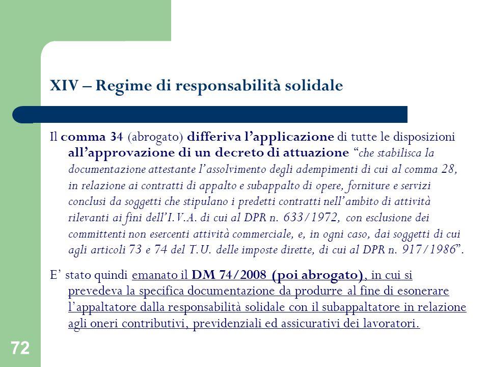 72 XIV – Regime di responsabilità solidale Il comma 34 (abrogato) differiva lapplicazione di tutte le disposizioni allapprovazione di un decreto di at