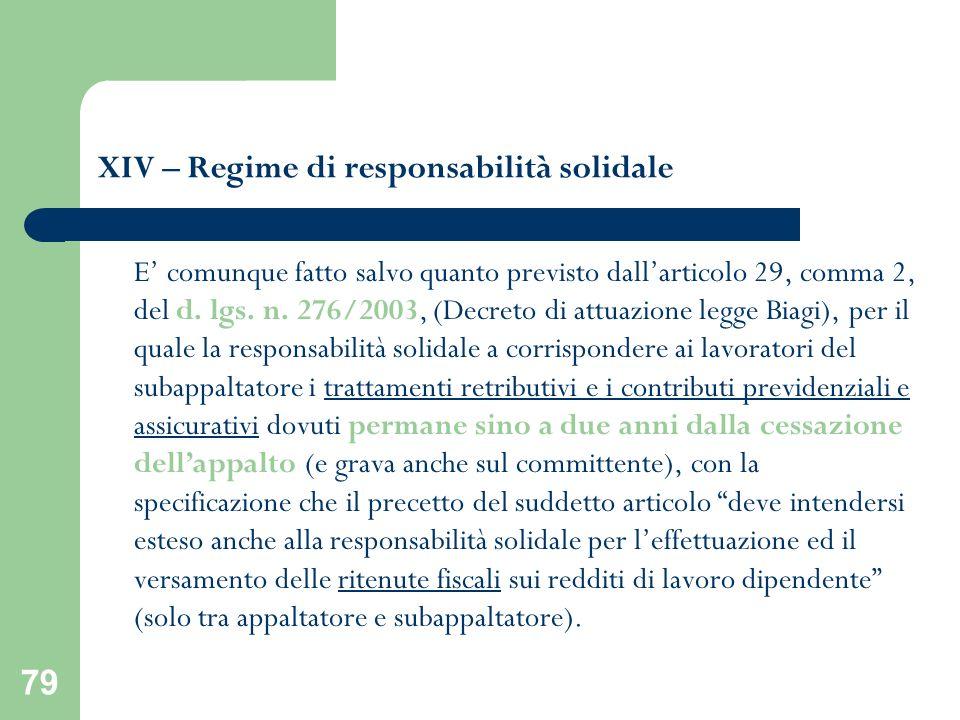 79 XIV – Regime di responsabilità solidale E comunque fatto salvo quanto previsto dallarticolo 29, comma 2, del d. lgs. n. 276/2003, (Decreto di attua