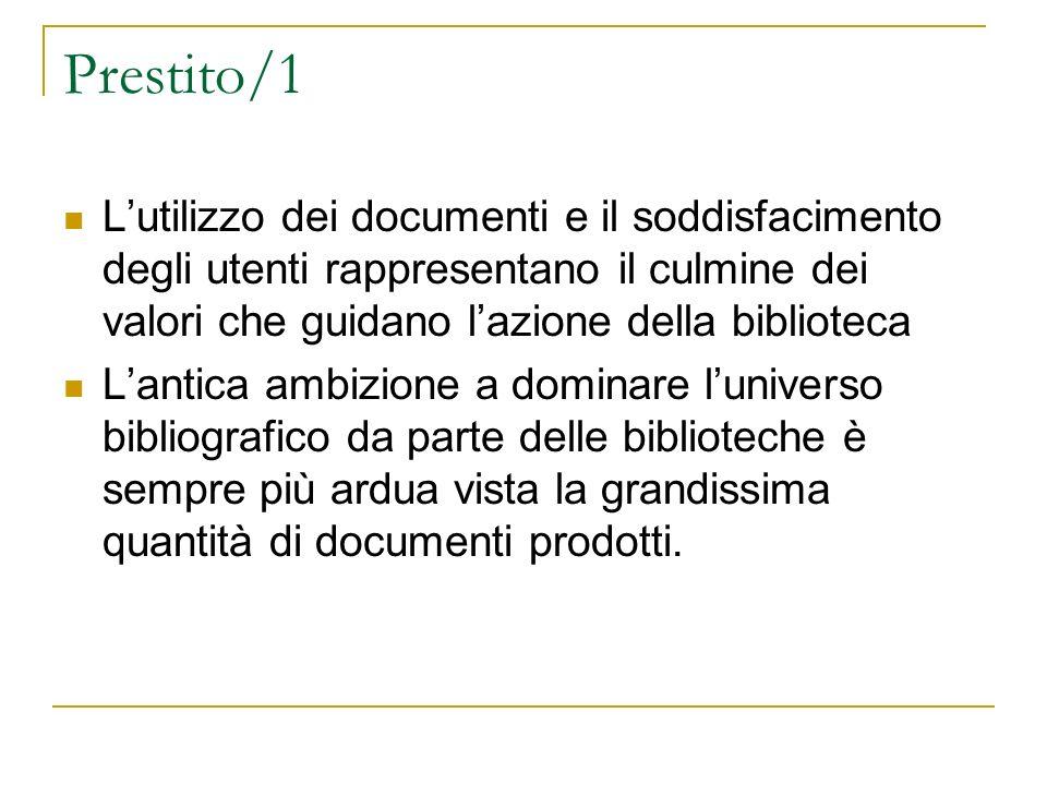 Prestito/1 Lutilizzo dei documenti e il soddisfacimento degli utenti rappresentano il culmine dei valori che guidano lazione della biblioteca Lantica