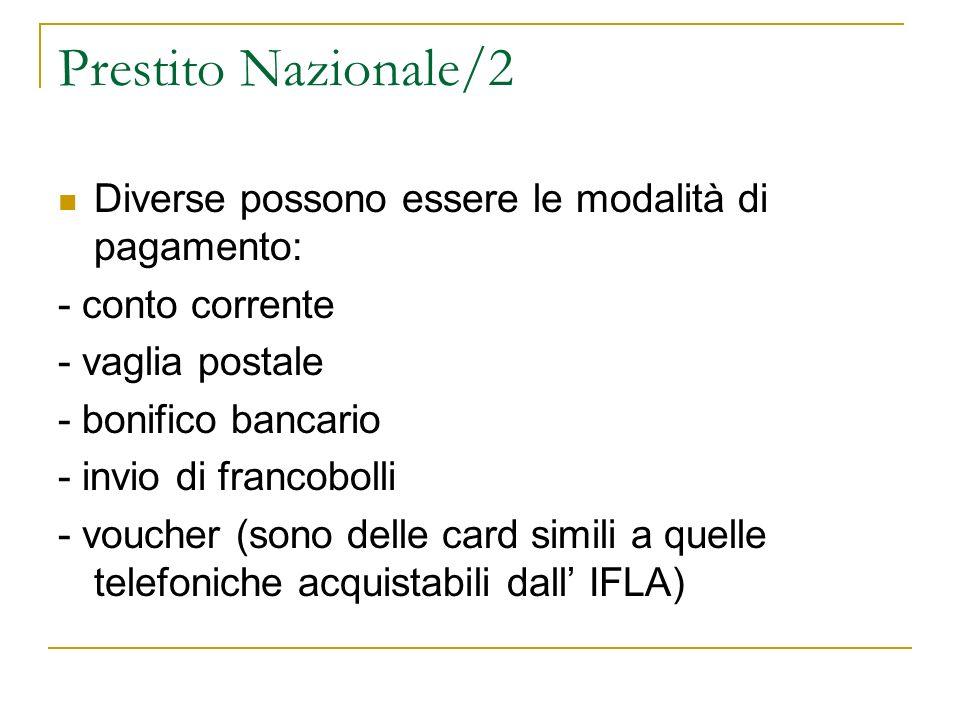 Prestito Nazionale/2 Diverse possono essere le modalità di pagamento: - conto corrente - vaglia postale - bonifico bancario - invio di francobolli - v