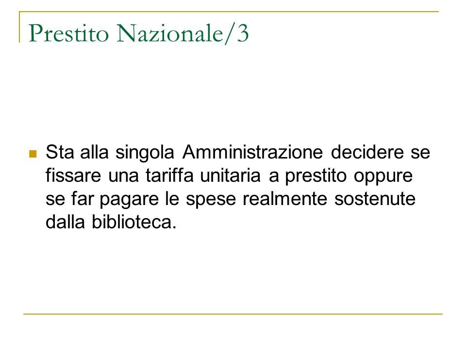 Prestito Nazionale/3 Sta alla singola Amministrazione decidere se fissare una tariffa unitaria a prestito oppure se far pagare le spese realmente sost